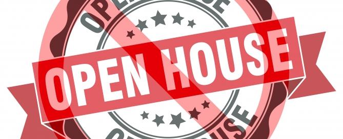 NO OPEN HOUSES